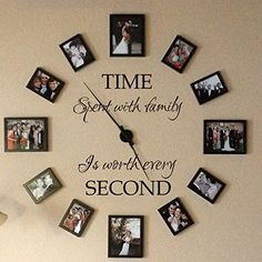 Cute idea. I'd like to do this with photos of grandchildren! Time spent with family is worth every second - Family Lettering Vinyl Wall Decal