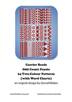 Carrier Bead Patterns, Odd Count Peyote, Six-Colour Patterns, Full Word Charts, Red and White  Carrier beads need strips 7 beads wide. Full Word Charts included. 27 pages Stitches used: Odd count peyote There are lots of techniques to manage odd count peyote. My favourite is this one by