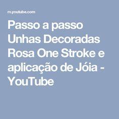 Passo a passo Unhas Decoradas Rosa One Stroke e aplicação de Jóia - YouTube