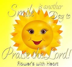 PSALM  67:  May God be gracious to us and bless us and make his face shine on us -- so that your ways may be known on earth,  your salvation among all nations. Praise the Lord!!!
