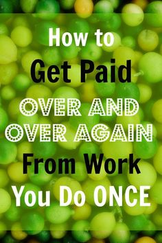 Interesting strategy on how to put your money to work for you once you earn it. How to get paid over and over again from work you do once, via@sidehustlenation
