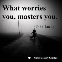 QUANTUM PHYSICS QUOTES | Law of Attraction and Quantum Physics: What worries you masters you. There's also a psychological explanation for this. It takes over our lives, and nobody wants to hang out with a moany-hole!