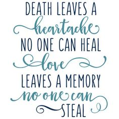 Silhouette Design Store: Death Leaves A Heartache Phrase Family Quotes, Me Quotes, Funny Quotes, Sympathy Quotes, Sympathy Cards, Heaven Quotes, Grieving Quotes, Card Sayings, Memories Quotes