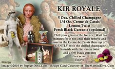 Recipe for a KIR ROYALE and a little bit of it's history. Click Icon for article!