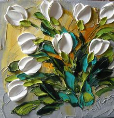White Tulips impasto painting...from an artist in Rogers, AR...must get one!