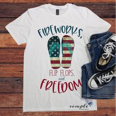 Fireworks, Flip Flops and Freedom T-Shirt, 4th of July Shirt , America – Simple Designs and More Cute Tshirts, Tee Shirts, Fireworks, Simple Designs, 4th Of July, Graphic Tees, Shirt Designs, Flip Flops, Freedom