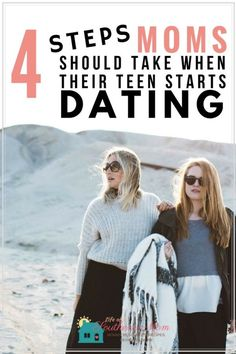4 Steps Moms Should Take When Their Teens Start Dating http://www.lifeofasouthernmom.com/4-steps-moms-take-teens-start-dating.html