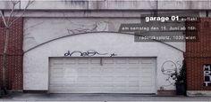 """Auftakt """"Garage 01""""  am Sa. 15.06.2013, 16 bis 22 Uhr am Radetzkyplatz 1030 Wien Garage Doors, Outdoor Decor, Home Decor, Clock, Homemade Home Decor, Decoration Home, Interior Decorating"""
