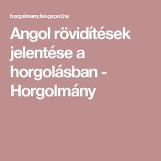 Angol rövidítések jelentése a horgolásban - Horgolmány