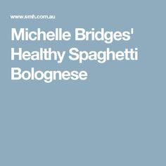 Michelle Bridges' Healthy Spaghetti Bolognese