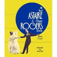 The Fred Astaire and Ginger Rogers Book by Arlene Croce Paperback) for sale online Fred Astaire Movies, Dancing Figures, Fred And Ginger, Face The Music, Ginger Rogers, Shall We Dance, Great Books, Book Art, Art Photography