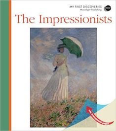 The Impressionists (My First Discoveries): Chabot, Jean-Philippe: 9781851034505: Amazon.com: Books