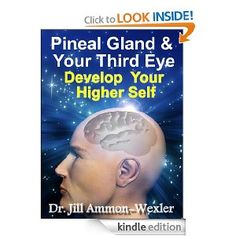 Pineal Gland & Third Eye: Develop Your Higher Self