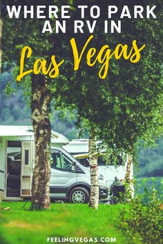 Traveling in your RV can be a thrilling adventure. Finding a place to park your home on wheels – in Las… Las Vegas Tips, Las Vegas Resorts, Las Vegas Vacation, Visit Las Vegas, Best Rv Parks, Vegas Birthday, Vegas Bachelorette, Motorhome, Day Trips