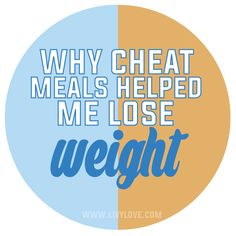 Why Cheat meals helped me Lose weight