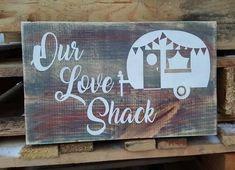Our Love Shack camper wood sign #greenlivingtips #CampingIdeas