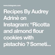 """Recipes By Audrey Adrinè on Instagram: """"Ricotta and almond flour cookies with pistachio 🍪  Sometimes I get random desire to bake something just for fun. This urge came in handy…"""" Almond Flour Cookies, Pistachio, Ricotta, Baking, Random, Fun, Recipes, Instagram, Almond Meal Cookies"""