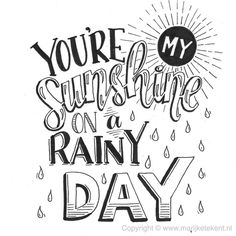 You're my SunShine on a rain day. Calligraphy Quotes Doodles, Doodle Quotes, Hand Lettering Quotes, Creative Lettering, Calligraphy Letters, Typography Quotes, Brush Lettering, Doodle Lettering, Bullet Journal Quotes