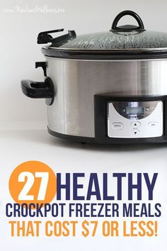 27 Healthy Crockpot Freezer Recipes — for $7 or less each!