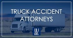 Truck Accident Attorneys North Texas | Injury Lawyers Fort Worth