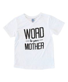 Look at this Cents of Style White 'Word to Your Mother' V-Neck Tee - Infant, Toddler & Kids on #zulily today!