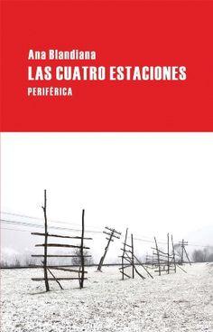Las cuatro estaciones / Ana Blandiana ; traducción de Viorica Patea y Fernando Sánchez Miret ; postfacio de Viorica Patea - Cáceres : Periférica, 2011
