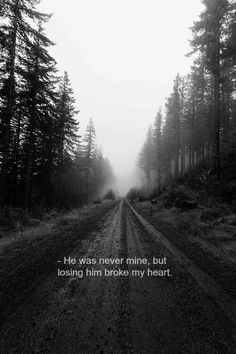 He was never mine but losing him broke my heart