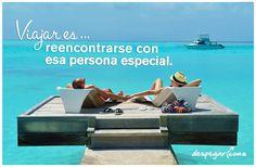 #Viajar es > reencontrarse con esa persona especial.