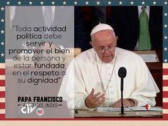 """""""Toda actividad política debe servir y promover el bien de la persona y estar fundada en el respeto a su dignidad"""" #PapaFrancisco #PapaEnUSA #FrasesDelPapaFrancisco"""