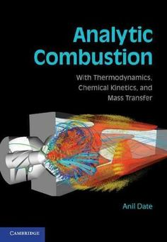 Analytic Combustion: With Thermodynamics, Chemical Kinetics and Mass Transfer