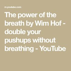 The power of the breath by Wim Hof - double your pushups without breathing Wim Hof, The Iceman, Record Holder, World Records, Push Up, Breathe, Youtube, Youtubers, Youtube Movies