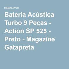 Bateria Acústica Turbo 9 Peças - Action SP 525 - Preto - Magazine Gatapreta