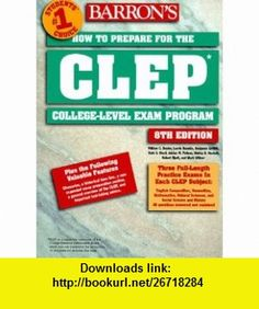 How to Prepare for the CLEP, College-Level Examination Program General Examinations (Barrons CLEP) (9780764104763) William C. Doster, Shirley O. Hockett, Laurie Rozakis , ISBN-10: 0764104764  , ISBN-13: 978-0764104763 ,  , tutorials , pdf , ebook , torrent , downloads , rapidshare , filesonic , hotfile , megaupload , fileserve