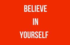 Believe in Yourself #motivational #inspirational