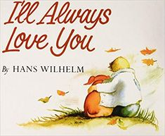 I'll Always Love You: Amazon.co.uk: Hans Wilhelm: Books Fiction Books, Children's Books, Ill Always Love You, Bereavement, Young People, Grief, Death, King, Amazon