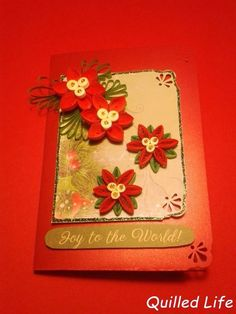 Quilled Life: Joy to the World #quilling #Christmas #Christmascard #poinsettia #Handmade #handcraft #paperflowers