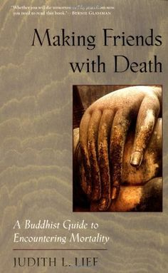 Making Friends with Death: A Buddhist Guide to Encountering Mortality, http://www.amazon.com/dp/1570623325/ref=cm_sw_r_pi_awdm_FdwDwb0SSM5KQ
