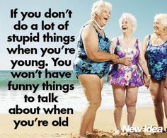 It's true! Have fun in life! Funny Quotes, Funny Memes, Hilarious, Humor Quotes, Old Lady Humor, Aging Humor, Senior Humor, Pomes, Aging Quotes
