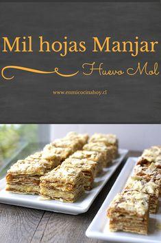 Pastel de mil hojas manjar - huevo mol | En Mi Cocina Hoy Amber Recipe, My Recipes, Sweet Recipes, Chilean Recipes, Chilean Food, Peruvian Desserts, My Favorite Food, Favorite Recipes, Latin American Food