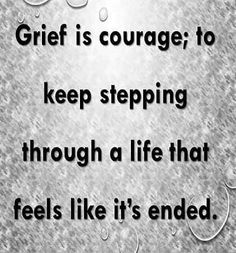 Grief is courage