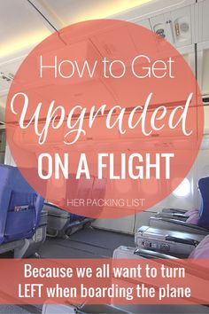 Ever dream of turning left when boarding a plane? These tips on how to get upgraded on a flight can help make that dream a reality.