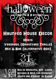 FESTA DE HALLOWEEN Sábado 31 de Outubro HAUNTED HOUSE DECOR!!! Evento: https://www.facebook.com/events/842772492487308/ Alternative 80´s, Gothic Rock, MMP, Post-punk, New Wave, Coldwave Hosts:  Yggdrasil (Graveyard Thrills) Hex & Bak (Alternative 80's) Entrada 6 Euros com 2 Imp/sumos ou 1 Bebida Branca Aberto das 23 às 5