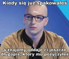 Ja tak mam prawie zawsze w szkole 🤦😭😭😭 Very Funny Memes, Wtf Funny, Polish Memes, Aesthetic Memes, Happy Photos, Quality Memes, History Memes, Good Mood, Best Memes