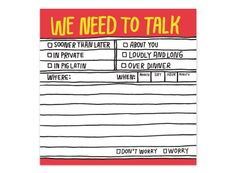 """I'm thinking that if you need an entire pad of """"We Need to Talk"""" notes, the problem might lie with you.  Hand-Lettered We Need to Talk Sticky"""