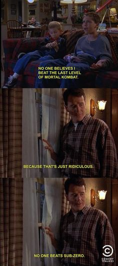 Malcolm in the Middle, nobody beats sub-zero