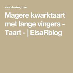 Magere kwarktaart met lange vingers - Taart - | ElsaRblog