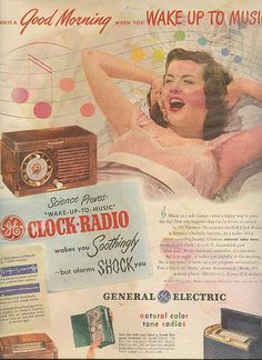 GE clock radio by campbellrobert45, via Flickr Old Advertisements, Retro Advertising, Vintage Prints, Vintage Posters, Funny Vintage Ads, Retro Radios, Old Time Radio, Photo Vintage, Record Players