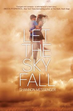 Let the Sky Fall by Shannon Messenger.  Sounds interesting.