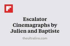 Escalator Cinemagraphs by Julien and Baptiste http://flip.it/7WVEr