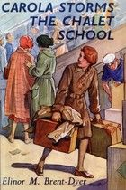Carola Storms the Chalet School by Elinor M. Brent-Dyer